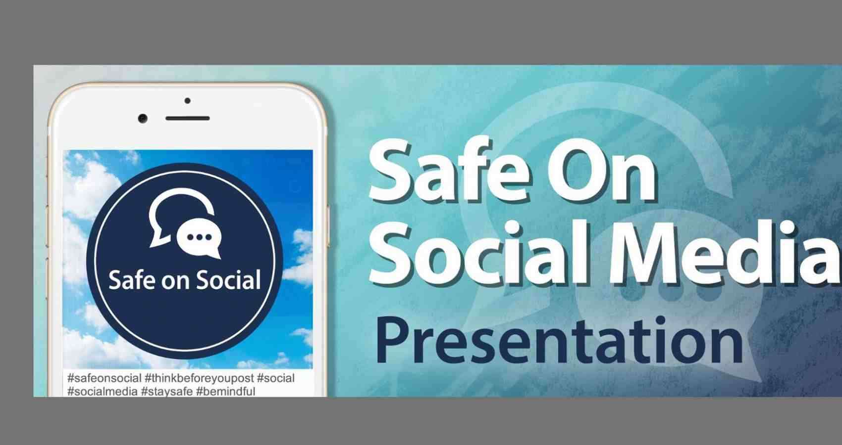 Safe on Social Media Presentation